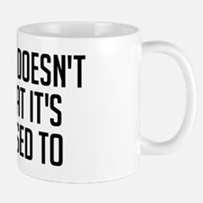 My Mind Doesnt Do What Its Supposed To Mug