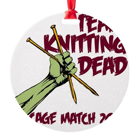 Team Knitting Dead Cage Match Round Ornament