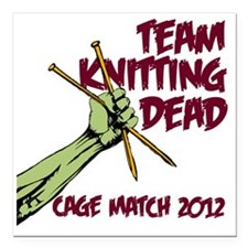 """Team Knitting Dead Cage  Square Car Magnet 3"""" x 3"""""""