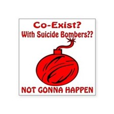 "Co-Exist? With Suicide Bomb Square Sticker 3"" x 3"""