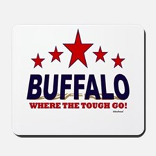 Buffalo Where The Tough Go Mousepad