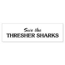 Save the THRESHER SHARKS Bumper Bumper Sticker