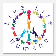 "Live Life Humane Logo Square Car Magnet 3"" x 3"""