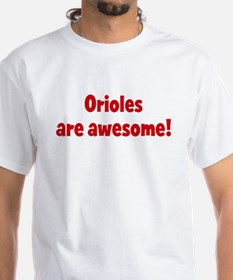 Orioles are awesome Shirt