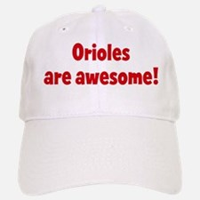 Orioles are awesome Baseball Baseball Cap