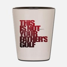 Not your fathers golf Shot Glass