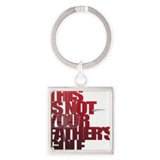 Not your fathers golf Square Keychain