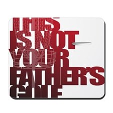 Not your fathers golf Mousepad