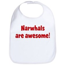 Narwhals are awesome Bib