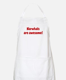 Narwhals are awesome BBQ Apron