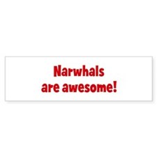 Narwhals are awesome Bumper Bumper Sticker