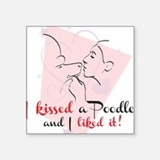 """I kissed a poodle Square Sticker 3"""" x 3"""""""