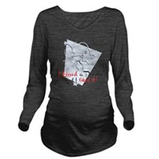 I kissed a poodle Long Sleeve Maternity T-Shirt