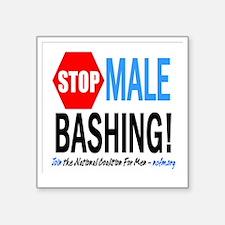 "Stop Male Bashing Square Sticker 3"" x 3"""