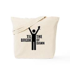 Til the Break of Dawn Tote Bag