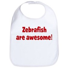 Zebrafish are awesome Bib