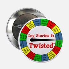 "Twisted Leg Stories 2.25"" Button"
