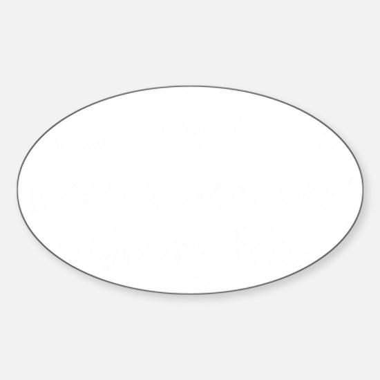 imaginary friends Sticker (Oval)
