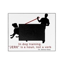 Dog Training - Jerk is Noun Picture Frame