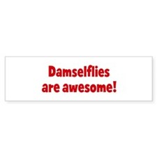 Damselflies are awesome Bumper Bumper Sticker