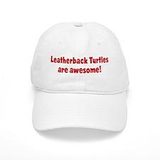 Leatherback Turtles are aweso Baseball Cap