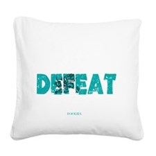Nothing Can Defeat You Square Canvas Pillow