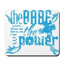 The Babe With The Power (Boy) Mousepad