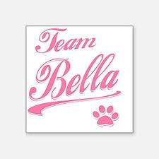 """team bella Square Sticker 3"""" x 3"""""""