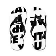 May The Force Be With You Flip Flops