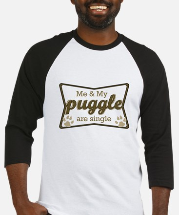 Me and My puggle are single Baseball Jersey