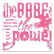 """The Babe With The Power  Square Car Magnet 3"""" x 3"""""""