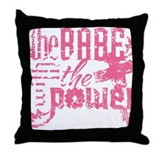 The Babe With The Power (Girl) Throw Pillow