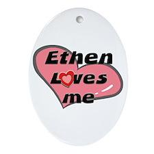 ethen loves me  Oval Ornament