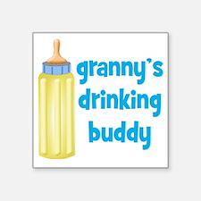 "Grannys Drinking Buddy Square Sticker 3"" x 3"""