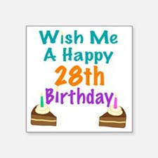 "Wish me a happy 28th Birthd Square Sticker 3"" x 3"""