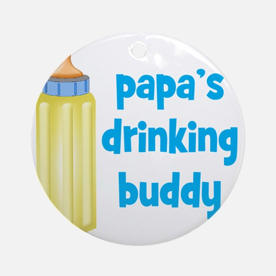 Papas Drinking Buddy Round Ornament