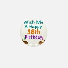 Wish me a happy 38th Birthday Mini Button