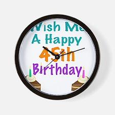 Wish me a happy 45th Birthday Wall Clock
