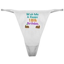 Wish me a happy 10th Birthday Classic Thong