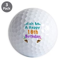 Wish me a happy 16 Birthday Golf Ball