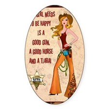 All A Cowgirl Needs Decal