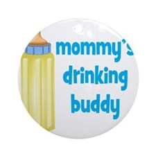 Mommys Drinking Buddy Round Ornament