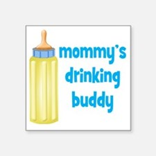 """Mommys Drinking Buddy Square Sticker 3"""" x 3"""""""