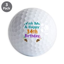 Wish me a happy 34th Birthday Golf Ball