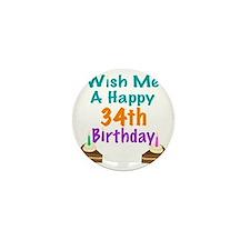 Wish me a happy 34th Birthday Mini Button
