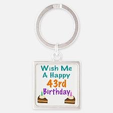 Wish me a happy 43rd Birthday Square Keychain