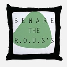 beware the ROUS Throw Pillow