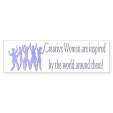 Creative Women are inspired by... Bumper Bumper Sticker