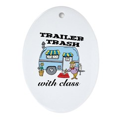 Trailer Trash with Class Oval Ornament