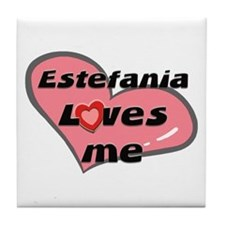 estefania loves me  Tile Coaster